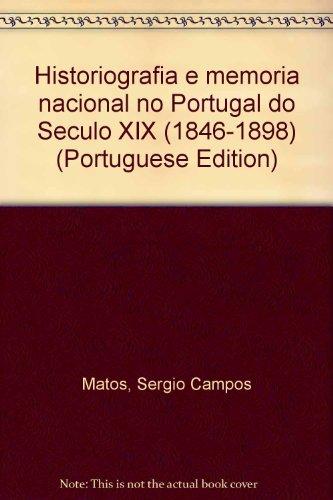 Historiografia e memória nacional no Portugal do: Matos, Sérgio Campos.
