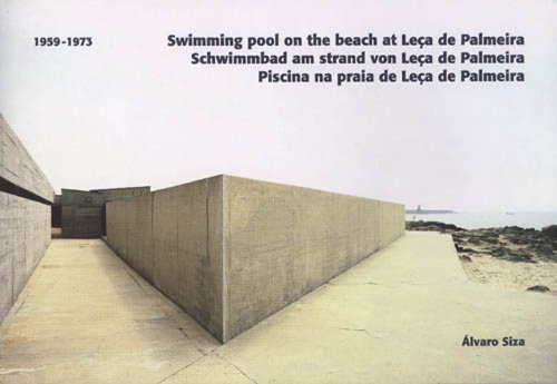 Alvaro Siza: Swimming Pool at Leca de Palmeira (English, Portuguese and German Edition): Christian ...