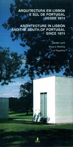 Arquitectura em Lisboa e sul de Portugal desde 1974: Carsten Land, Klaus J.Hucking, Luiz Trigueiros