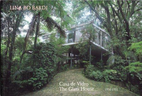 9789728311445: Lina Bo Bardi: Glass House / Casa de vidro, 1950-1951 (full english and portuguese texts)