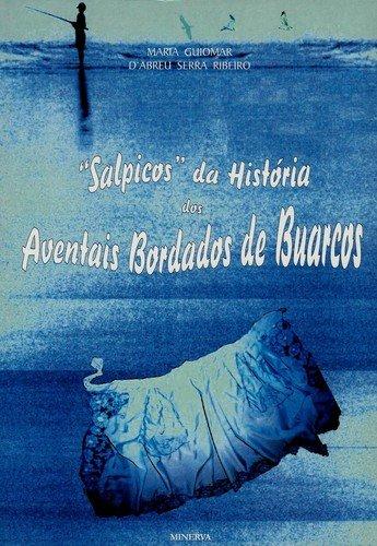 Salpicos da História dos Aventais de Buarcos - Ribeiro, Marta Guimar d'Abreu Serra