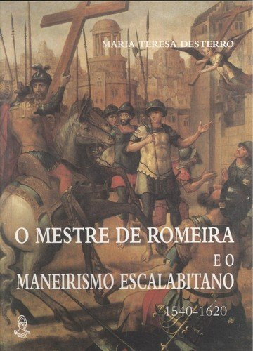 O mestre de romeira e o maneirismo: Desterro, Maria Teresa