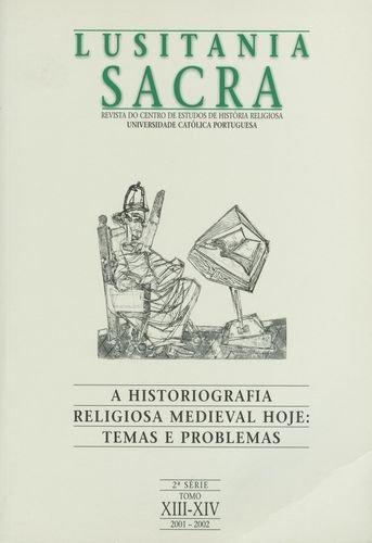 LUSITANIA SACRA: A HISTORIOGRAFIA RELIGIOSA MEDIEVAL: VV.AA.