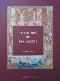 Leitura Nova de Dom Manuel I: BIGOTTE CHORÃO, Maria