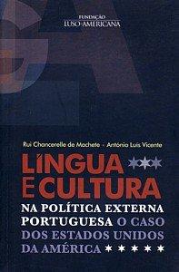 9789728654481: L�ngua e cultura na pol�tica externa portuguesa. O caso dos Estados Unidos da Am�rica