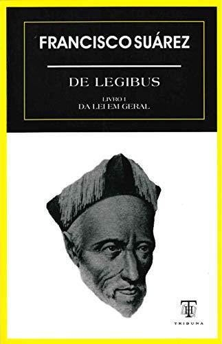 De legibus. Livro I: Da lei em geral. Colecção Filosofia & Ciências Sociais, Série Clássicos. - SUÁREZ, Francisco (1548-1617).