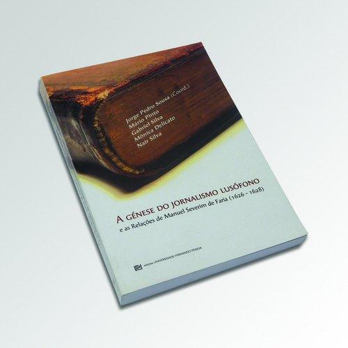 GENESE JORNALISMO LUSOFONO RELA€OES MANUEL SEVERIM: SOUSA, JORGE PEDRO/