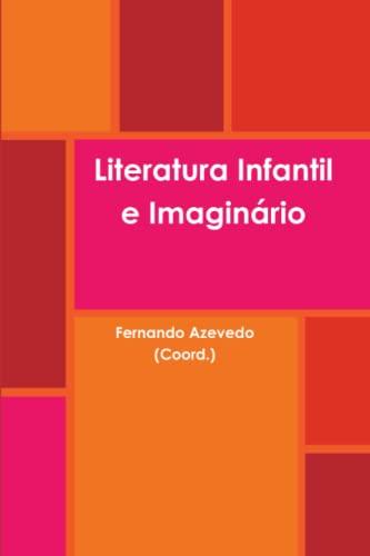 Literatura Infantil E Imaginario (Paperback): Fernando Azevedo