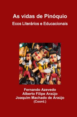 As Vidas de Pinoquio. Ecos Literarios E: Fernando Azevedo, Alberto