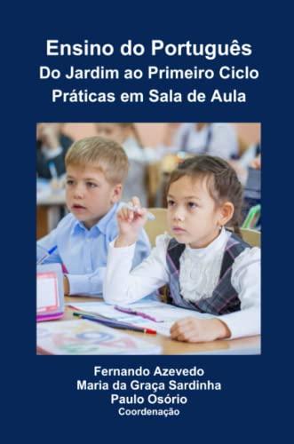 Ensino Do Portugues. Do Jardim Ao Primeiro: Fernando Azevedo, Maria