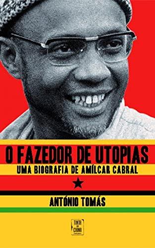9789728955410: O Fazedor de Utopias : Uma Biografia de Amílcar Cabral (portuguese)