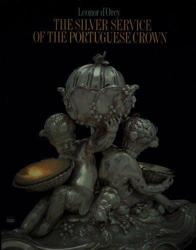 The Silver Service of the Portuguese Crown.: Orey, Leonor d