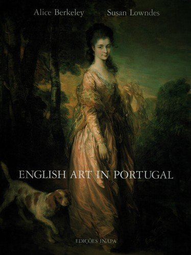 English Art in Portugal.: Alice Berkeley and Susan Lowndes.