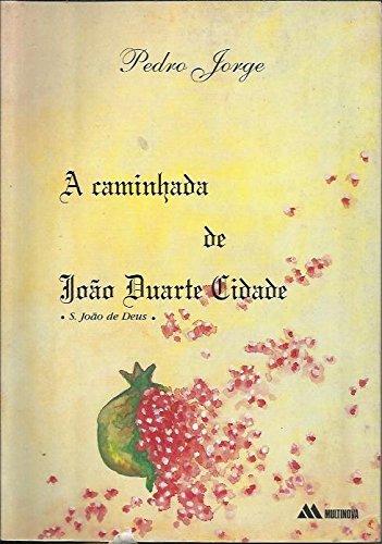 A caminhada de João Duarte Cidade: S.: JORGE, Pedro, pseud.