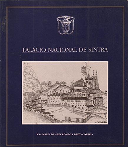 Palácio Nacional de Sintra (multilingual edition: portugués, français, English, Deutsh) - Ana Maria de Arez Romao e Brito Correia