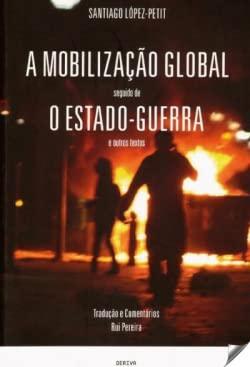 A MOBILIZAÇAO GLOBAL E O ESTADO DE: LOPEZ-PETIT, SANTIAGO