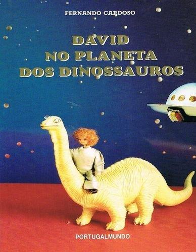 DAVID NO PLANETA DOS DINOSSAUROS: CARDOSO, FERNANDO