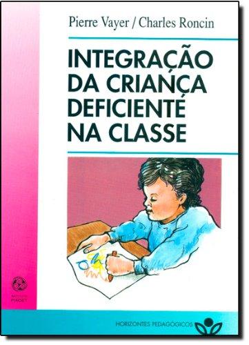 INTEGRAÇAO DA CRIANÇA DEFICIENTE NA CLASSE: VAYER, PIERRE