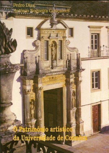 O Património artístico da Universidade de Coimbra: Pedro Dias; António Nogueira Goncalves