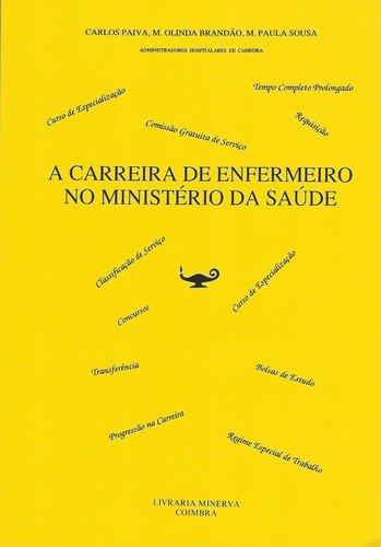 A CARREIRA DE ENFERMEIRO NO MINISTERIO DA: PAIVA, CARLOS