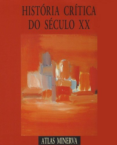 HISTORIA CRITICA DO SECULO XX: VV.AA.