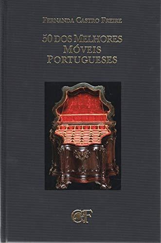 9789729402258: 50 dos melhores moveis portugueses (Colecção A Minha escolha) (Portuguese Edition)