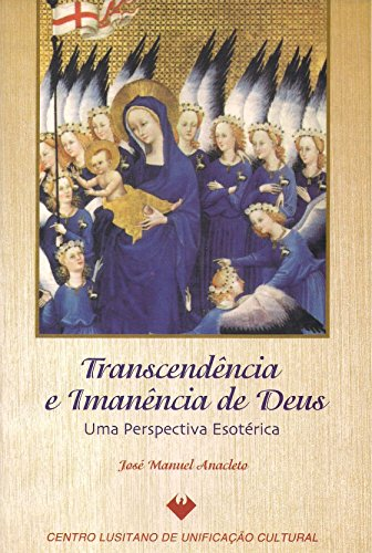 Transcendencia e Imanencia de Deus - Anacleto, José Manuel