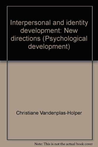 Interpersonal and Identity Development : New Directions: Christiane Vandenplas-Holper; Bartolo ...