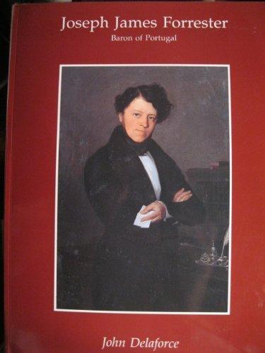 Joseph James Forrester, Baron of Portugal 1809-1861.: DELAFORCE, John.