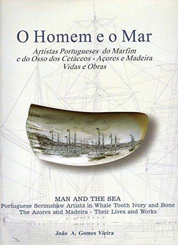 MAN AND THE SEA. Portuguese Scrimshaw Artists in Whale Tooth Ivory and Bone. The Azores and Madei...