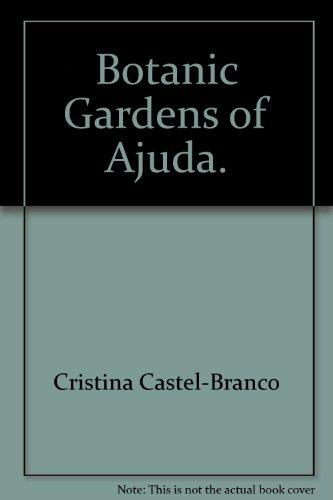 Botanic Gardens of Ajuda: Castel-Branco, Cristina (ed)