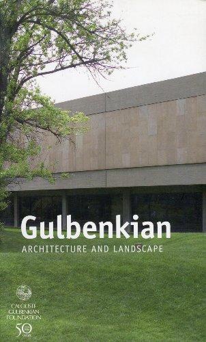 GULBENKIAN - ARCHITECTURE AND LANDSCAPE