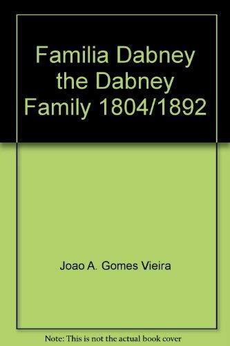 Familia Dabney: Fayal-Azores, Memoria de um legado: Vieira, Joao A.