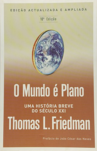 Mundo à Plano: uma Breve Histà ria do Sà culo XXI, O: Thomas L. Friedman
