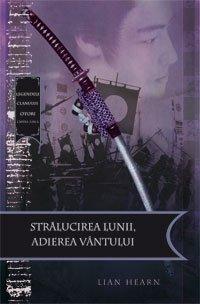 9789731022628: Stralucirea lunii, atingerea vantului (Legendele Clanului Otori, vol. 3) (Romanian Edition)