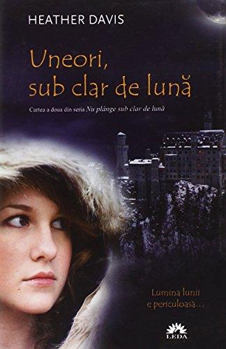 9789731024363: Uneori, sub clar de luna (Nu plange sub clar de luna, cartea a 2-a) (Romanian Edition)