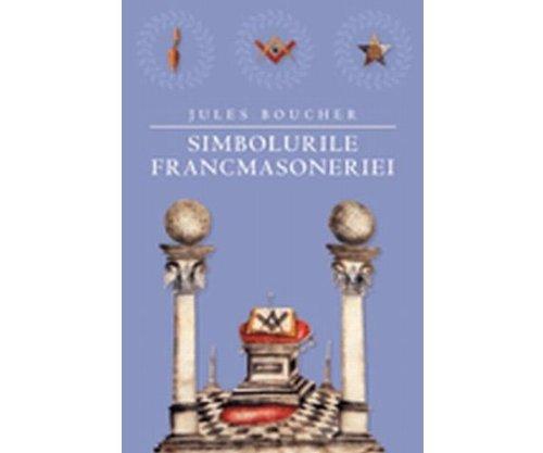 9789731030036: Simbolurile Francmasoneriei - Jules Boucher