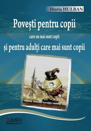 9789731661728: Povesti pentru copii care nu mai sunt copii si pentru adulti care mai sunt copii (Romanian Edition)