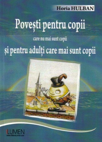 9789731661766: Povesti pentru copii care nu mai sunt copii si pentru adulti care mai sunt copii