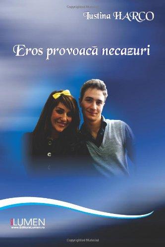 9789731662077: Eros provoaca necazuri (Romanian Edition)