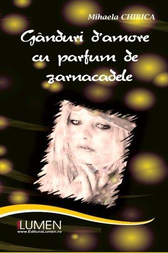 9789731662350: Ganduri d`amore cu parfum de zarnacadele (Romanian Edition)