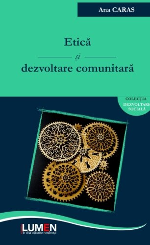 9789731663623: Etica si dezvoltare comunitara