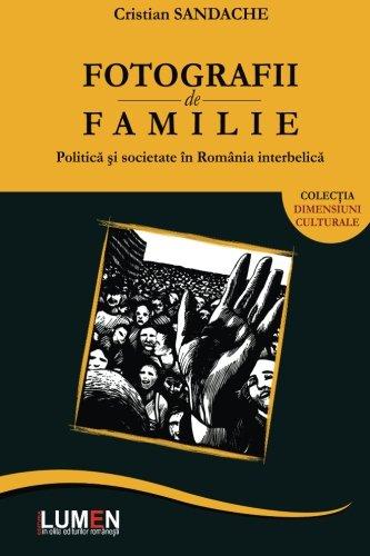 9789731663647: Fotografii de familie: Politica si societate in Romania interbelica (Romanian Edition)