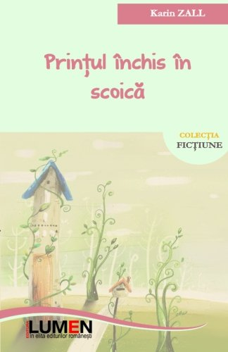 9789731664088: Printul inchis in scoica (Romanian Edition)