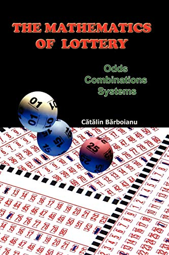 9789731991115: The Mathematics of Lottery: Odds, Combinations, Systems