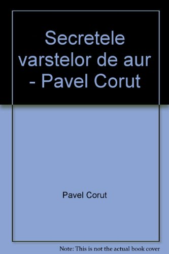 9789731992006: Secretele varstelor de aur - Pavel Corut