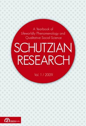 Schutzian Research: A Yearbook of Worldly Phenomenology and Qualitative Social Science - volume 1 &...