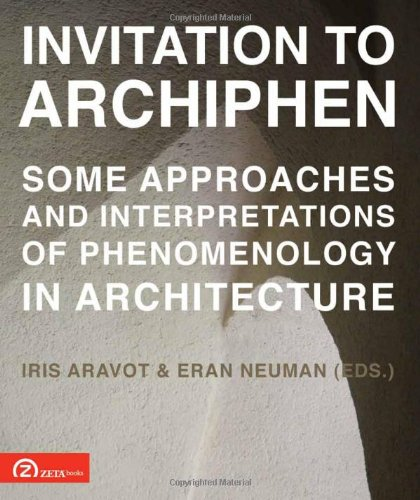 9789731997360: Invitation to ArchiPhen: Some Approaches and Interpretations of Phenomenology in Architecture