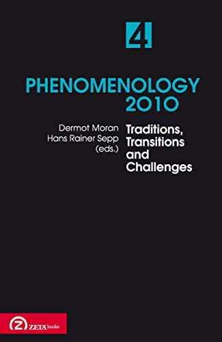 9789731997711: Phenomenology: Selected Essays from Northern Europe: Traditions, Transitions and Challenges 2010: v. 4 (English, Spanish, French and German Edition)