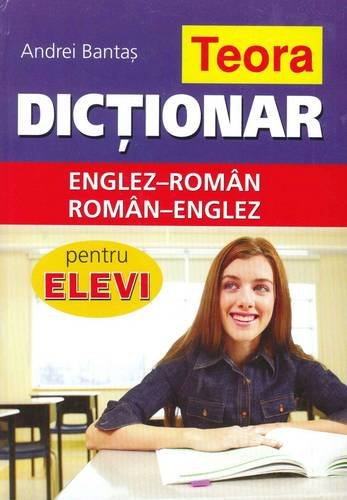 9789732013472: Teora English-Romanian & Romanian-English Dictionary for Students 2013 (English and Multilingual Edition)